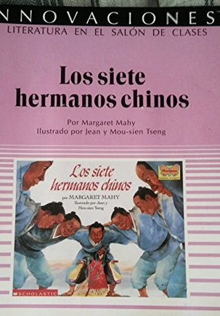 Los Siete Hermanos Chinos The Seven Chinese Brothers Scholastic Teaching Guide in English and in Spanish