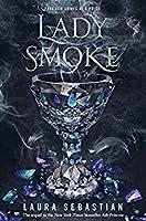 Lady Smoke (Ash Princess Trilogy, #2)