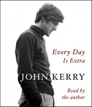 Every Day Is Extra (2018) - John Kerry