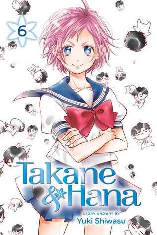 Takane & Hana, Vol. 6 by Yuki Shiwasu