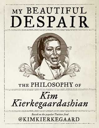 My Beautiful Despair by Kim Kierkegaardashian