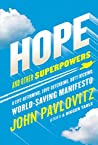 Hope and Other Superpowers: A Life-Affirming, Love-Defending, Butt-Kicking, World-Saving Manifesto