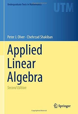 Applied Linear Algebra (Undergraduate Texts in Mathematics)