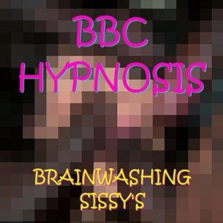 Bbc Sissy Hypno Ausbildung