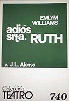Adios, señorita Ruth: comedia dividida en dos partes y cinco cuadros