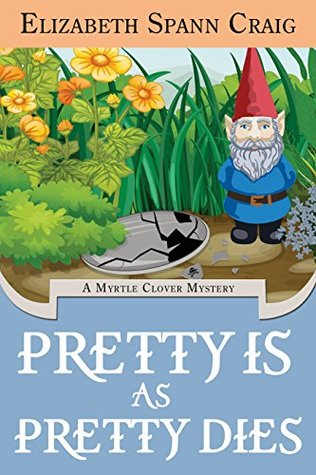 Pretty is as Pretty Dies (A Myrtle Clover Cozy Mystery Book 1)