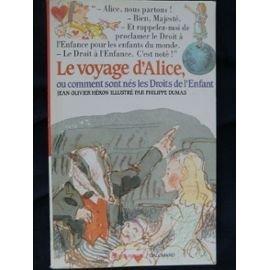 Voyage D'Alice Ou Comment Sont Nes Les Droits de L'Enfant