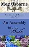 An Assembly in Bath (Three Sisters from Hertfordshire Book 2)