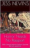 Horror Needs No Passport: 20th Century Horror Fiction Outside the U.S. and U.K.