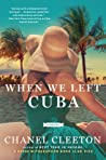 When We Left Cuba (The Cuba Saga, #2)
