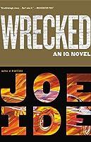 Wrecked (An IQ Novel Book 3)