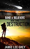 Destruction (Band of Believers, #3)