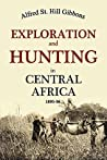 Exploration and Hunting in Central Africa 1895-96 (1898)