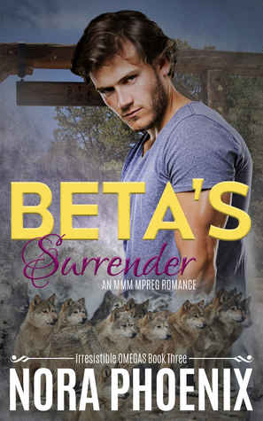 Beta's Surrender (Irresistible Omegas, #3)
