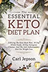 Keto Diet Plan: The Essential Keto Diet Plan: 10 Days To Permanent Fat Loss - Utilizing The Keto Meal Plan, 30 Day Whole Foods, 10 Day Ketogenic Cleanse, ... The Anti-Inflammatory Diet For Weight Loss