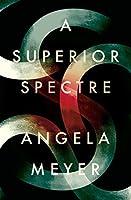 A Superior Spectre