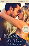 Branded By You: Digital Nomad Romance Novellas (Wireless Love Stories Book 1)