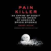 "Pain Killer: A ""Wonder"" Drug's Trail of Addiction and Death"