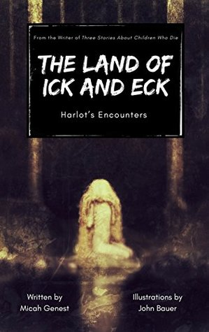 The Land of Ick and Eck by Micah Genest