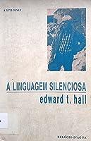 A Linguagem Silenciosa