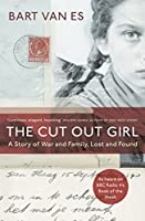 The Cut Out Girl: A Story of War and Family, Lost and Found: The Costa Book of the Year 2018