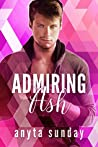 Admiring Ash (Love Letters #1)