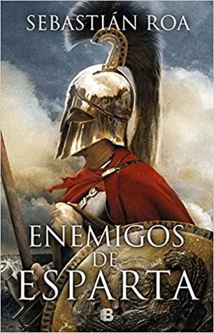 Portada de la novela histórica Enemigos de Esparta, de Sebastián Roa