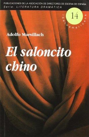 El saloncito chino (Serie Literatura dramática iberoamericana)
