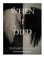 When I Died by Elizabeth Eckert