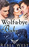 Wolf A Bye Baby (Paranormal Dating Agency)