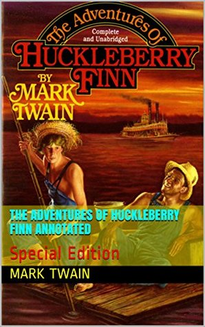 The Adventures of Huckleberry Finn Annotated: Special Edition