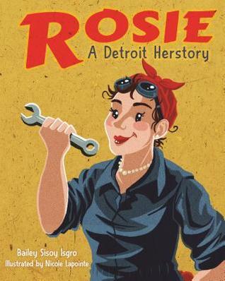 Rosie, a Detroit Herstory