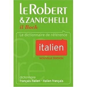 Dictionnaire Robert Zanichelli Francais - Italien et Italien - Francais : Dizionario Francese - Italiano e Italiano - Francese