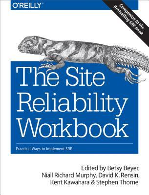 The Site Reliability Workbook by Betsy Beyer