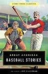 Great American Baseball Stories: Lyons Press Classics