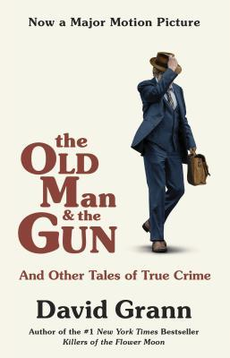 The Old Man and the Gun- And Other T