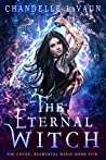 The Eternal Witch (The Coven: Elemental Magic #5)
