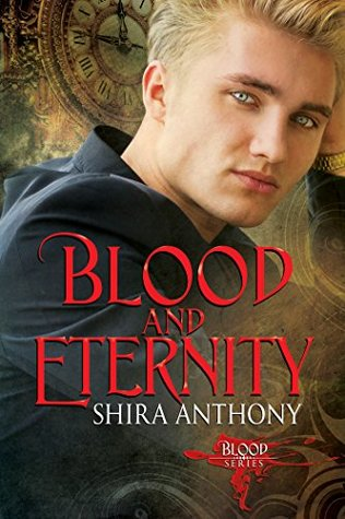 Blood and Eternity by Shira Anthony