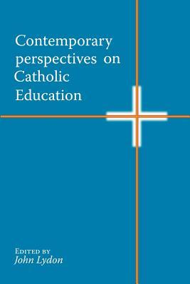 Contemporary Perspectives on Catholic Education