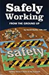 Safely Working from the Ground Up: Turning Safety Upside Down
