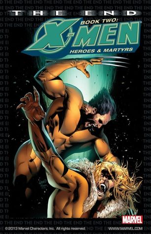X-Men: The End, Book 2: Heroes and Martyrs