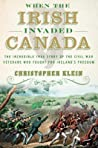 When the Irish Invaded Canada: The Incredible True Story of the Civil War Veterans Who Fought for Ireland's Freedom audiobook review