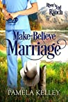 Make-Believe Marriage (River's End Ranch, #55)
