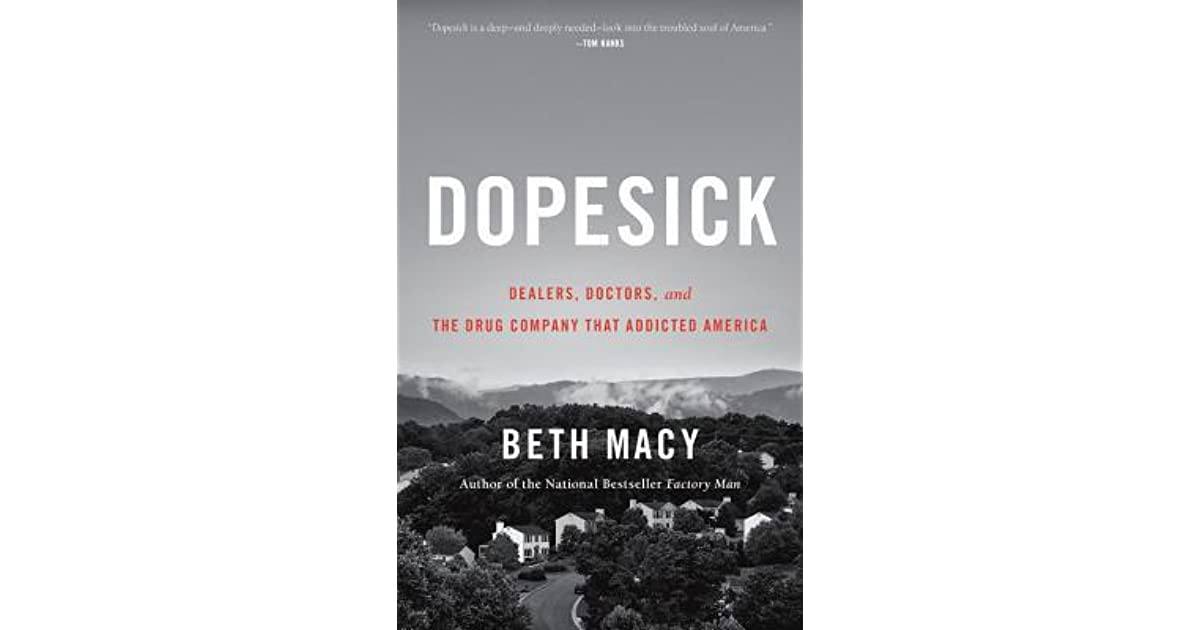 Dopesick: Dealers, Doctors, and the Drug Company that ...