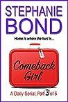 COMEBACK GIRL: part 3 of 6 (Kindle Single)