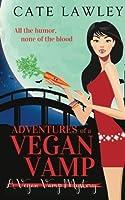 Adventures of a Vegan Vamp (Vegan Vamp Mysteries) (Volume 1)