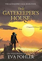 The Gatekeeper's House: The Gatekeeper's Saga, Book Four