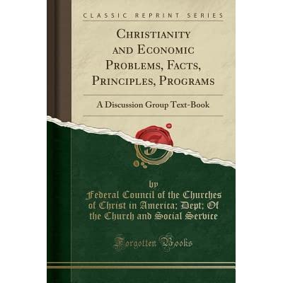Christianity and Economic Problems, Facts, Principles