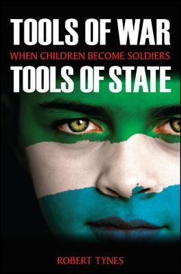 Tools of War, Tools of State: When Children Become Soldiers