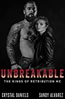 Unbreakable (The Kings of Retribution MC #4)